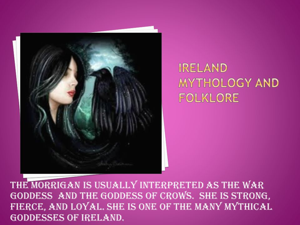 The morrigan is usually interpreted as the war goddess and the goddess of crows.