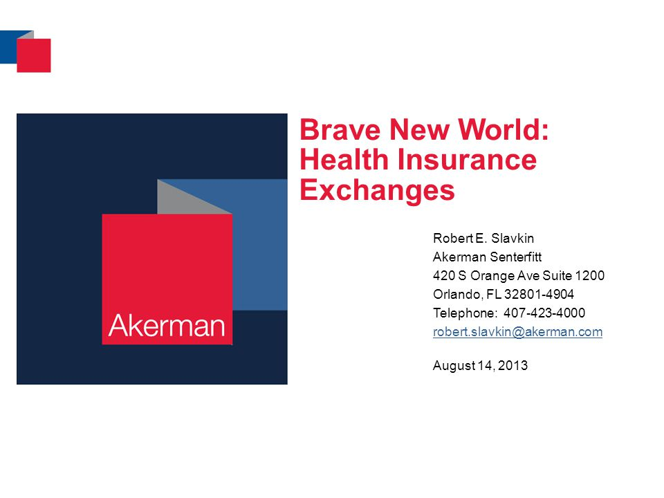 Brave New World: Health Insurance Exchanges Robert E.