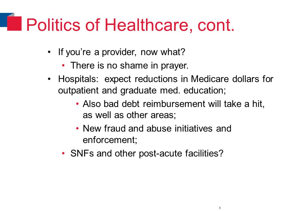 Politics of Healthcare, cont. If you're a provider, now what.