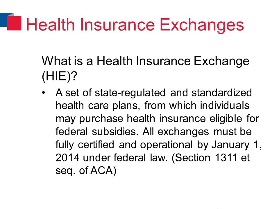 Health Insurance Exchanges What is a Health Insurance Exchange (HIE).