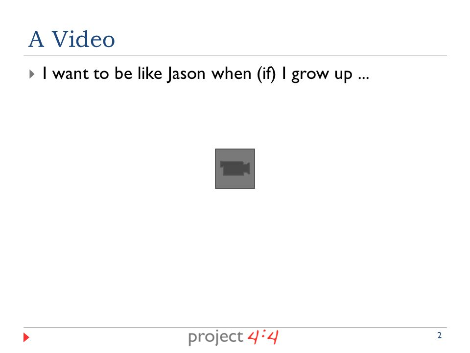 A Video 2  I want to be like Jason when (if) I grow up...