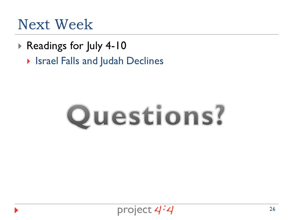  Readings for July 4-10  Israel Falls and Judah Declines Next Week 26