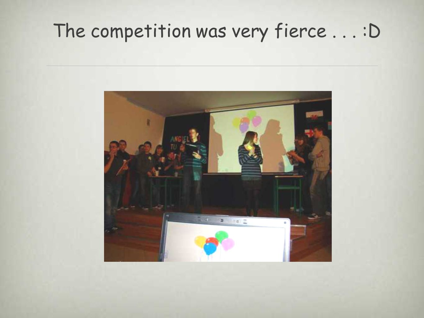 The competition was very fierce... :D