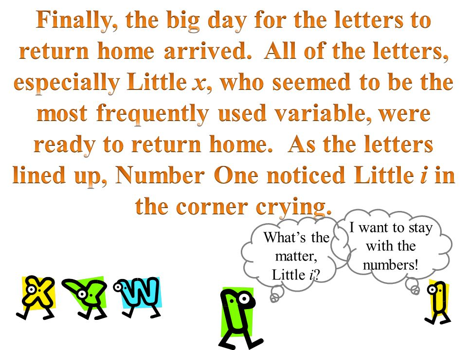 ++++= 5 Or… 3+ 4 = 7 Little i, you have to think of it as counting oranges or tickets.