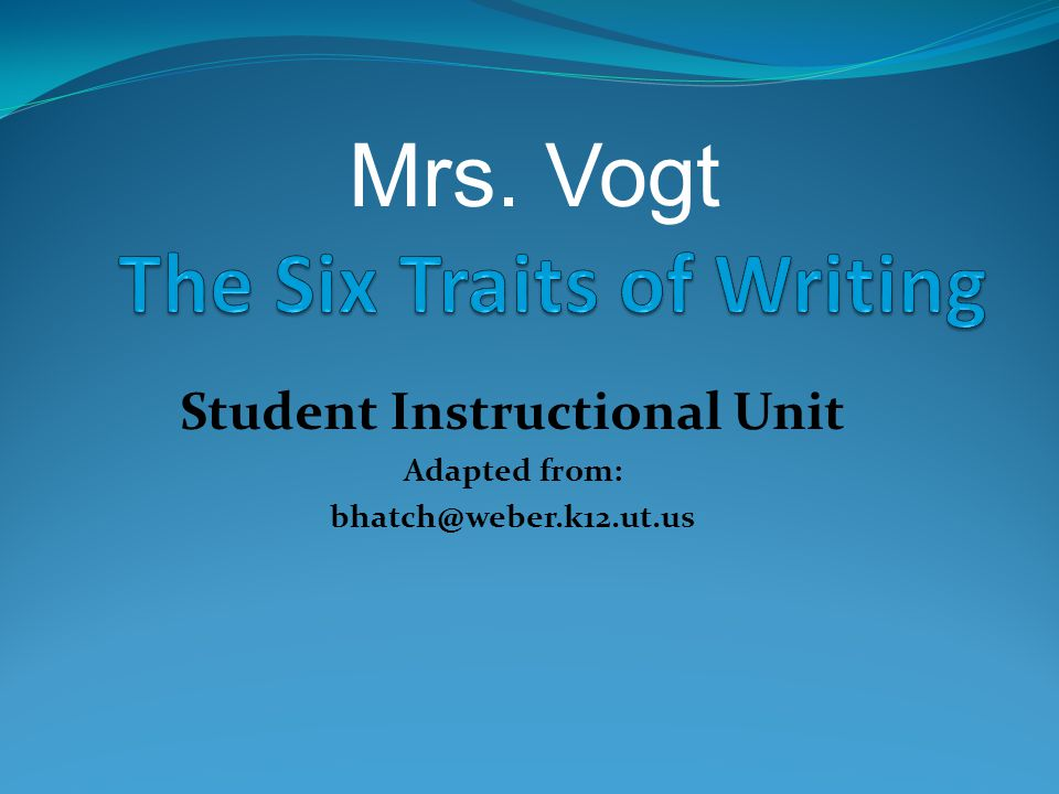 Student Instructional Unit Adapted from: bhatch@weber.k12.ut.us Mrs. Vogt