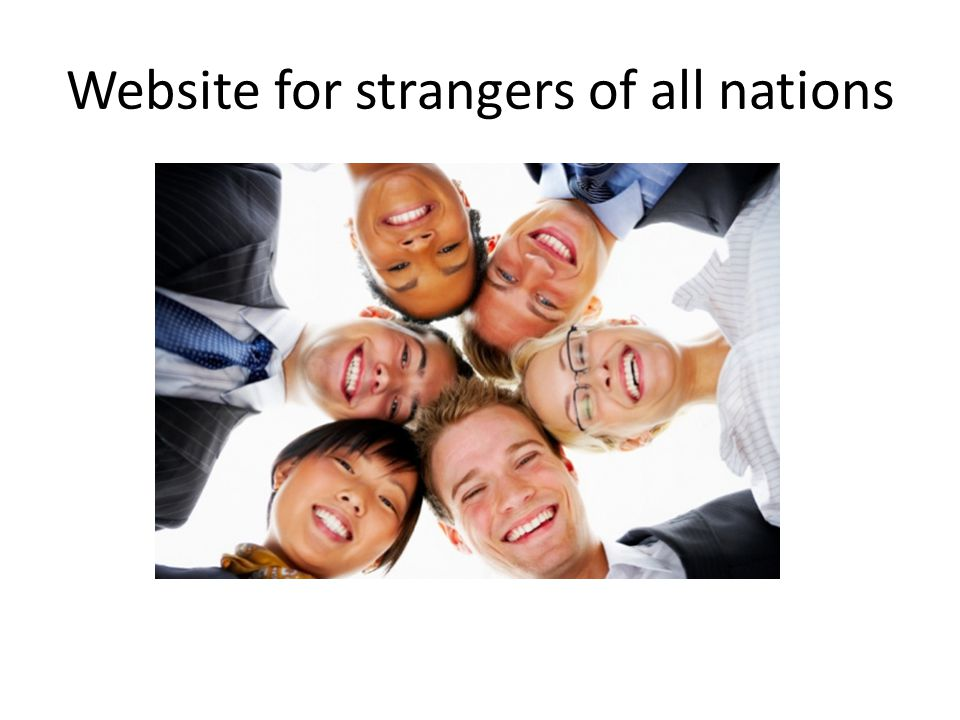 Website for strangers of all nations