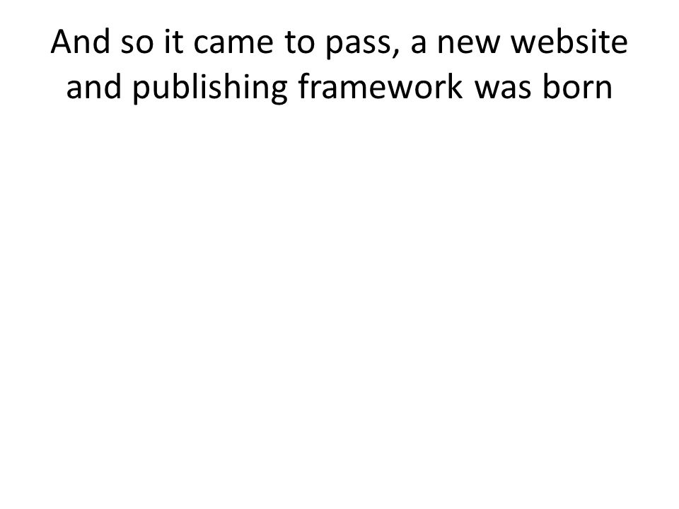 And so it came to pass, a new website and publishing framework was born Central site- studying theme