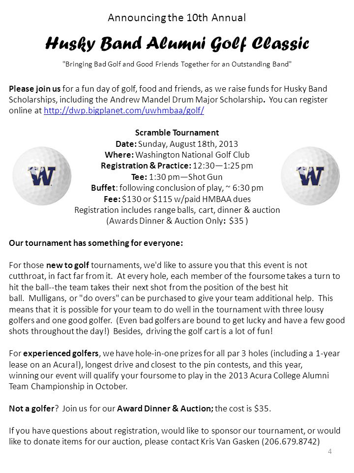 4 Announcing the 10th Annual Husky Band Alumni Golf Classic Bringing Bad Golf and Good Friends Together for an Outstanding Band Please join us for a fun day of golf, food and friends, as we raise funds for Husky Band Scholarships, including the Andrew Mandel Drum Major Scholarship.