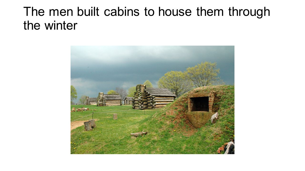 The men built cabins to house them through the winter