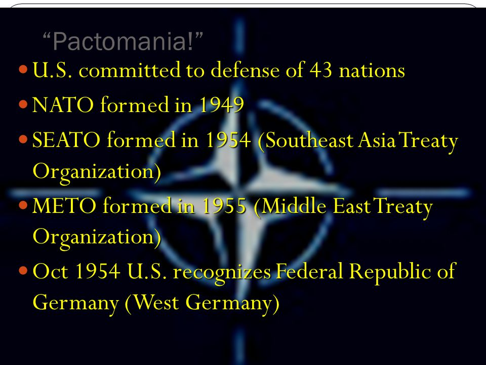 Pactomania! U.S. committed to defense of 43 nations U.S.