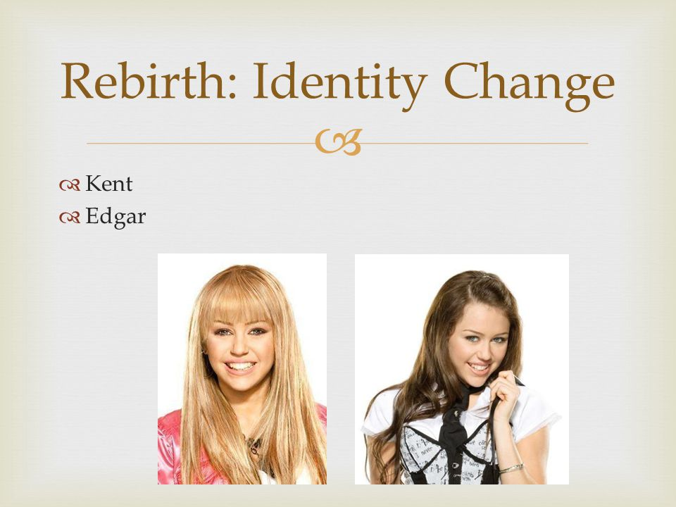   Kent  Edgar Rebirth: Identity Change