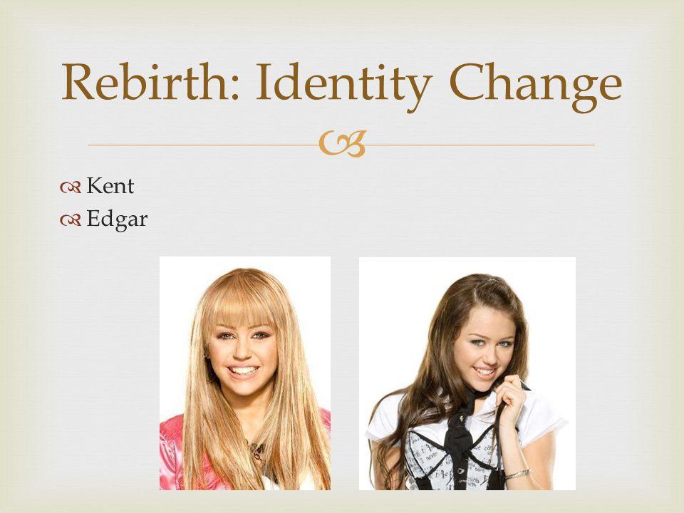   Kent  Edgar Rebirth: Identity Change