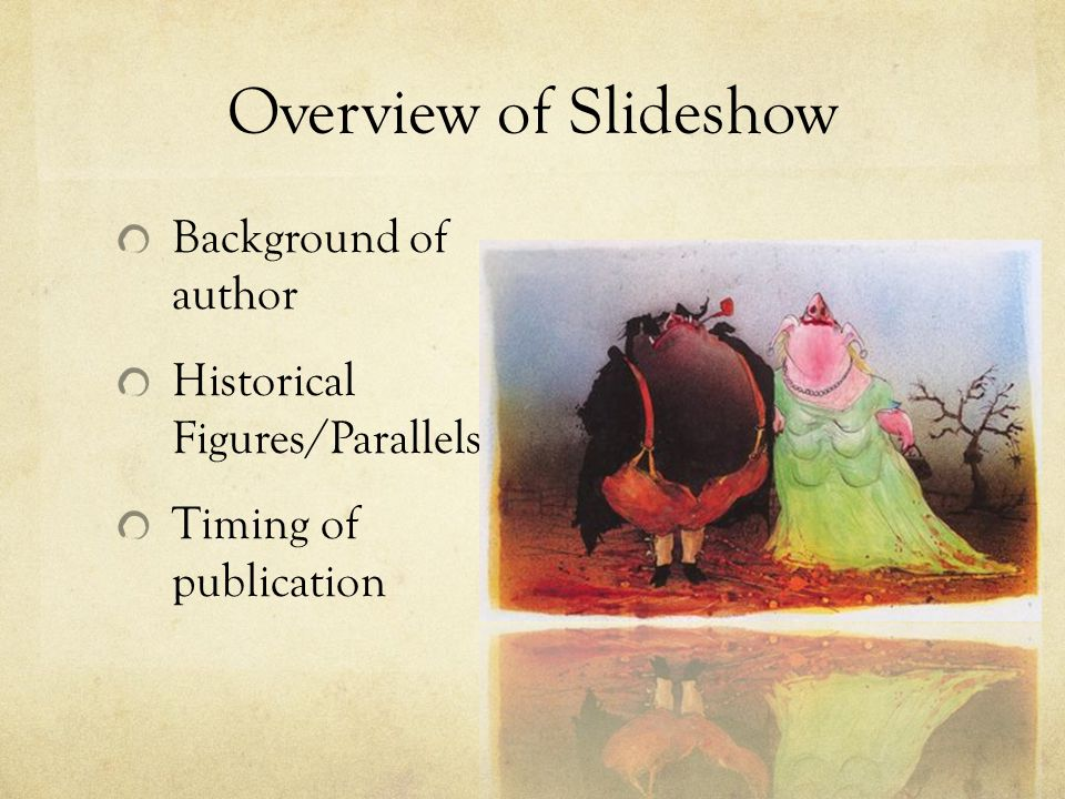 Overview of Slideshow Background of author Historical Figures/Parallels Timing of publication