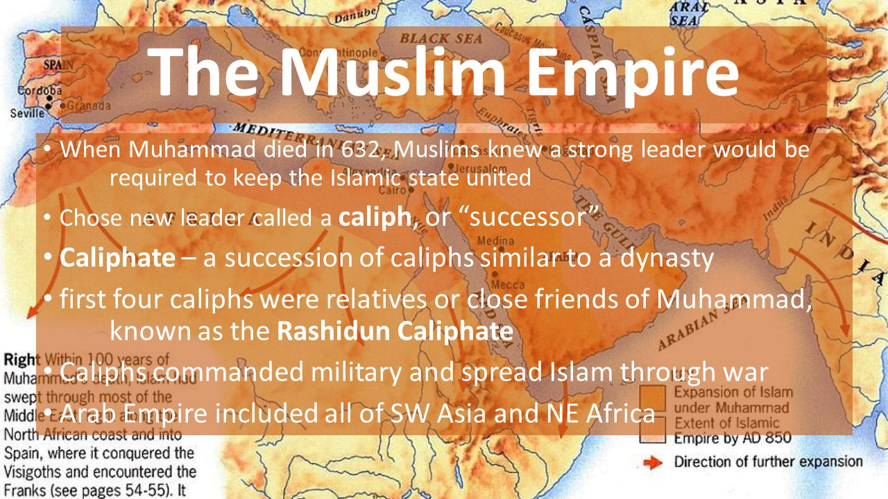 The Umayyad Caliphate Second Caliphate, ruled from Damascus, in Syria Ruled from 661-750 Expanded Empire deeper into Asia and across North Africa Before Muhammad, Arab warriors were divided by tribes Now united under Islam, they fought large armies and believed it was a religious duty to spread Islam Muslim attacks were swift and fierce