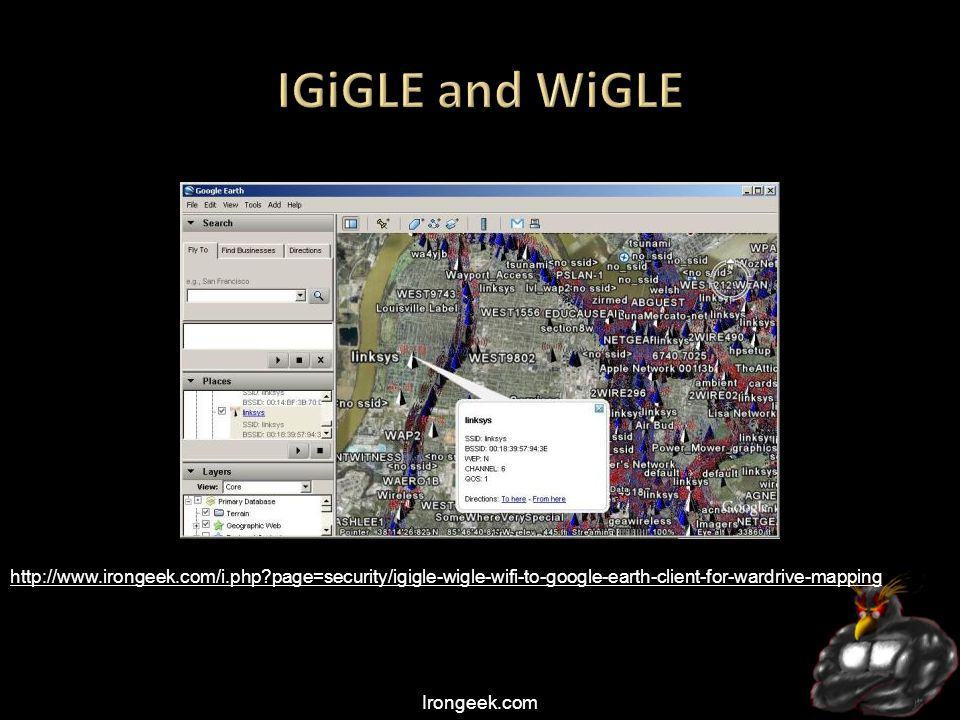 Irongeek.com http://www.irongeek.com/i.php page=security/igigle-wigle-wifi-to-google-earth-client-for-wardrive-mapping