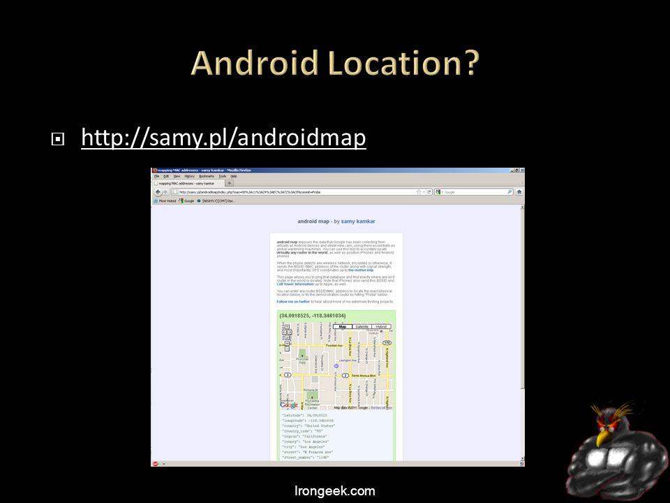 Irongeek.com  http://samy.pl/androidmap http://samy.pl/androidmap
