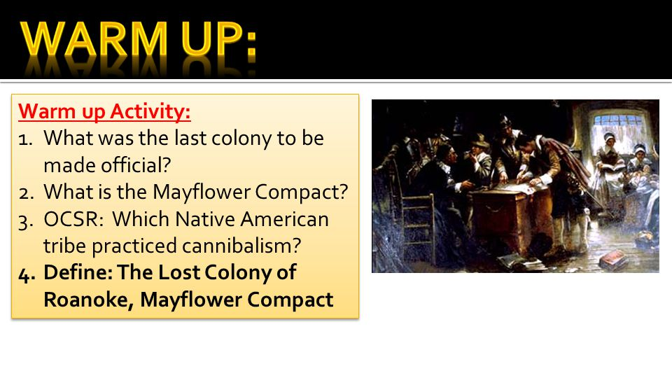 Warm up Activity: 1.What was the last colony to be made official.