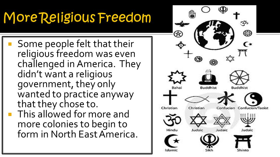  Some people felt that their religious freedom was even challenged in America.