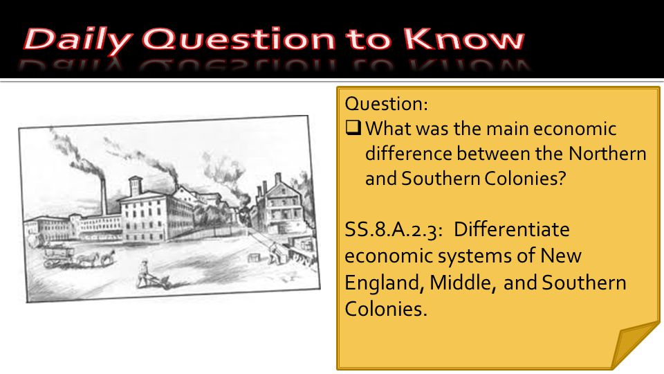 Question:  What was the main economic difference between the Northern and Southern Colonies.
