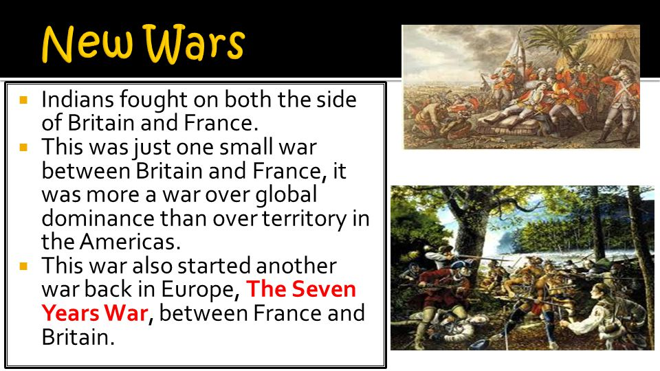  Indians fought on both the side of Britain and France.
