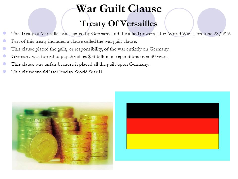 War Guilt Clause Treaty Of Versailles The Treaty of Versailles was signed by Germany and the allied powers, after World War I, on June 28,1919.