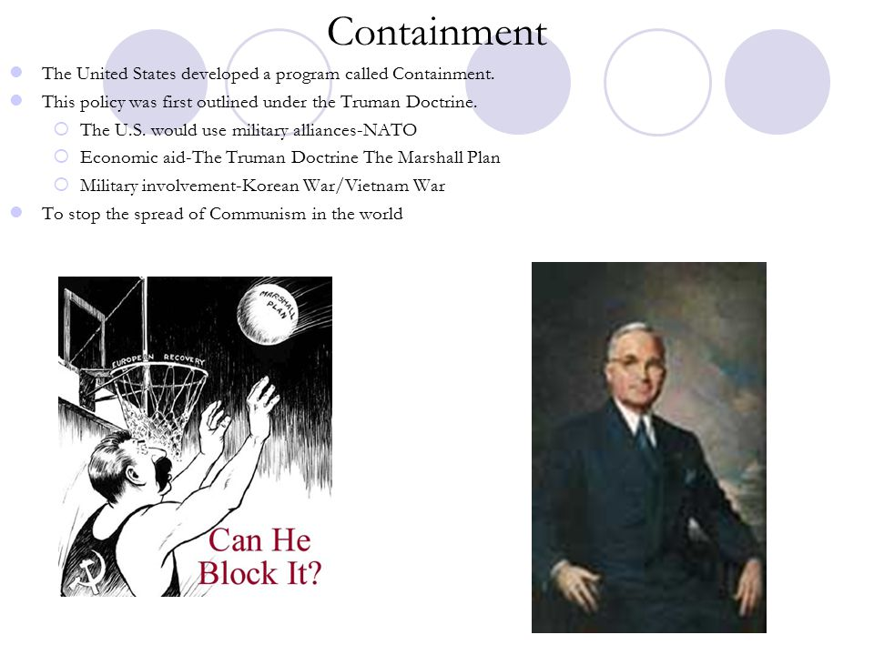 Containment The United States developed a program called Containment.
