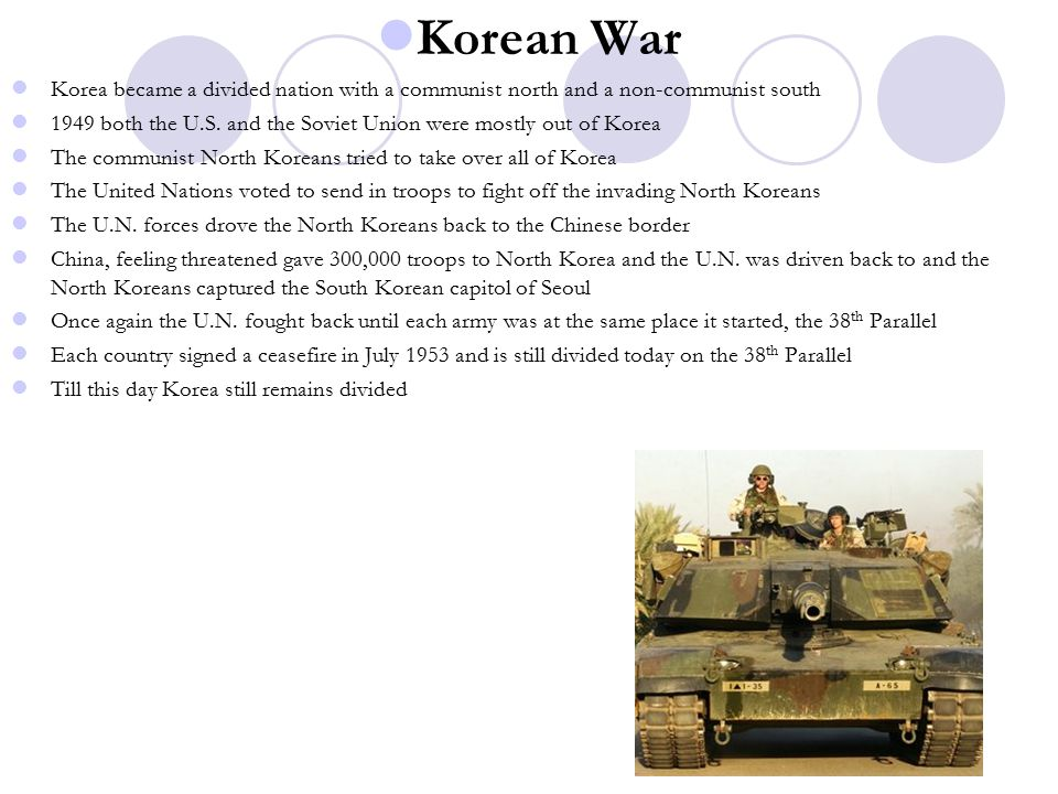 Korean War Korea became a divided nation with a communist north and a non-communist south 1949 both the U.S.