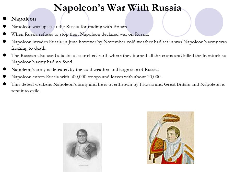 Napoleon's War With Russia Napoleon Napoleon was upset at the Russia for trading with Britain.