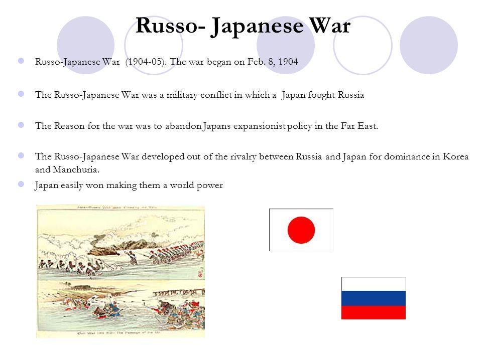 Russo- Japanese War Russo-Japanese War (1904-05).The war began on Feb.