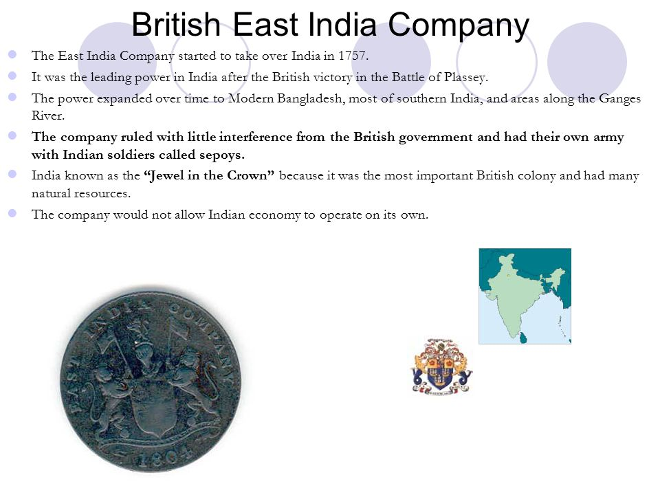 British East India Company The East India Company started to take over India in 1757.