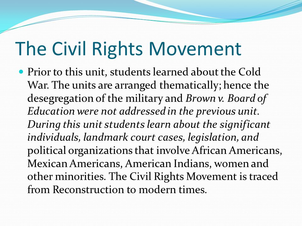 The Civil Rights Movement Prior to this unit, students learned about the Cold War.