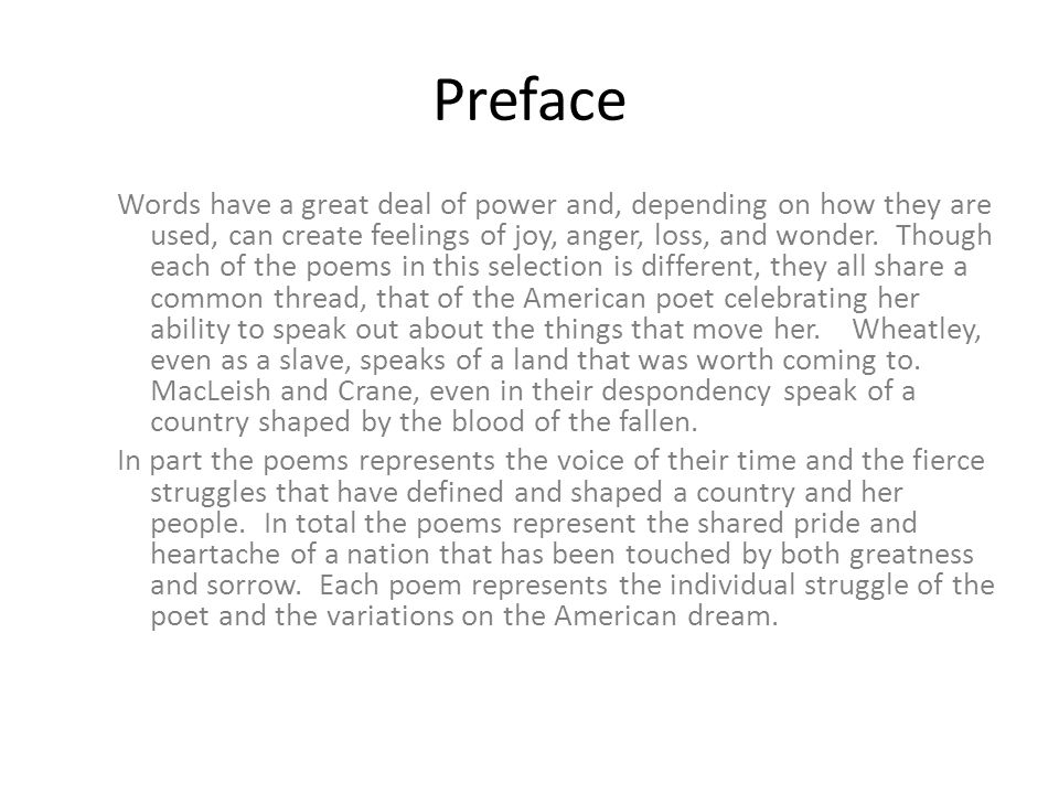 Preface Words have a great deal of power and, depending on how they are used, can create feelings of joy, anger, loss, and wonder.