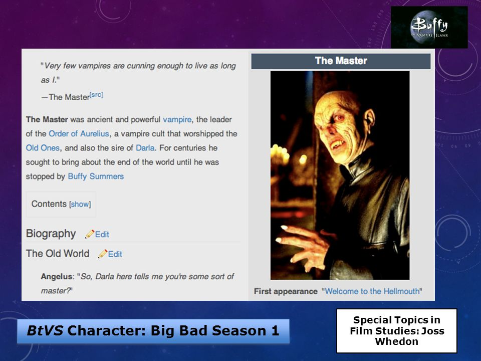 BtVS Character: Big Bad Season 1 Special Topics in Film Studies: Joss Whedon