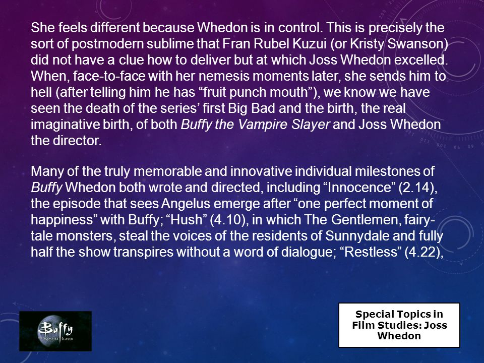 She feels different because Whedon is in control.