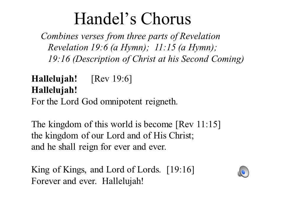Handel's Chorus Hallelujah. [Rev 19:6] Hallelujah.