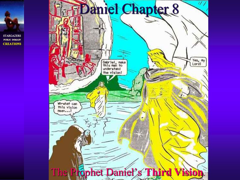 STARGAZERS PUBLIC DOMAIN CREATIONS Daniel Chapter 8 The Prophet Daniel's Third Vision.