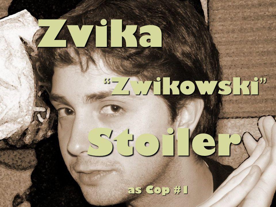 Zwikowski Stoiler Stoiler as Cop #1 Zvika