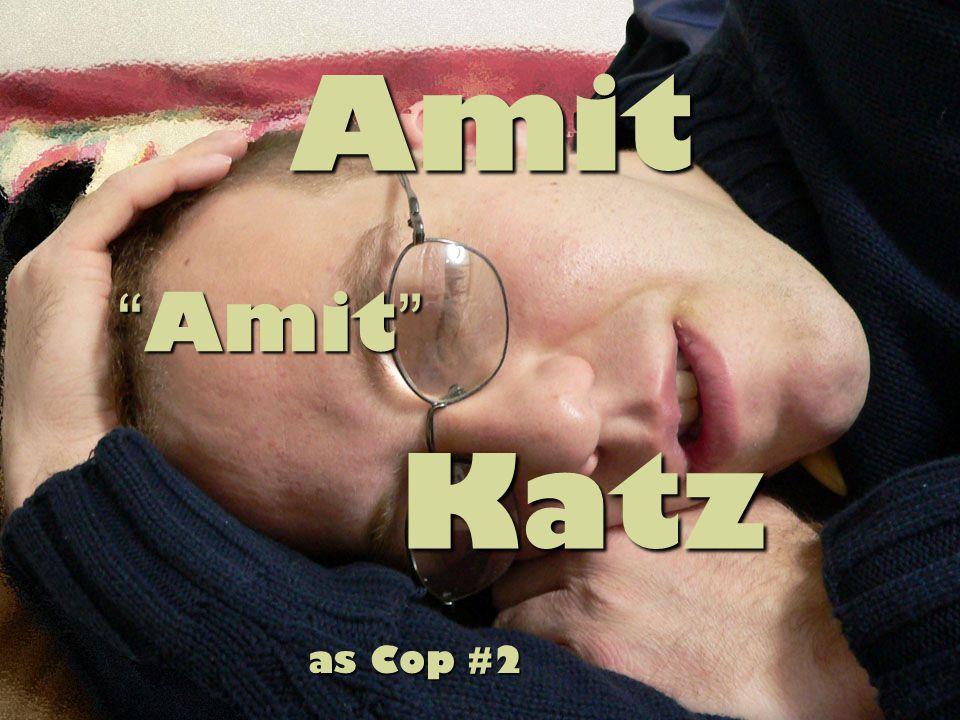 Amit Katz Katz as Cop #2 Amit