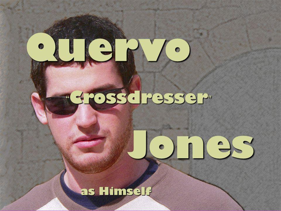 Quervo Crossdresser Jones Jones as Himself
