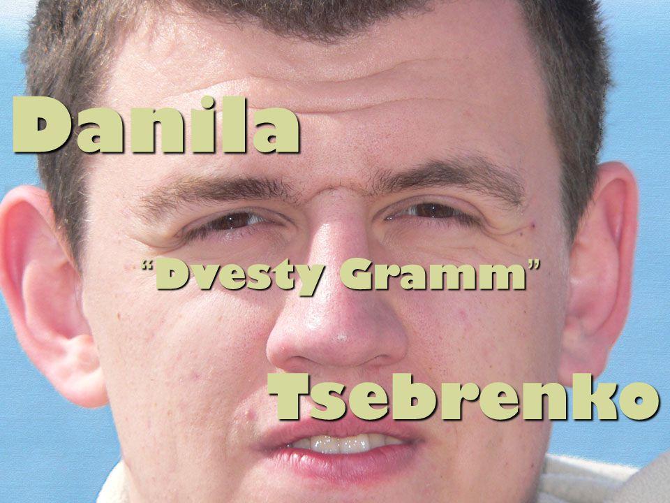Danila Dvesty Gramm Tsebrenko Tsebrenko