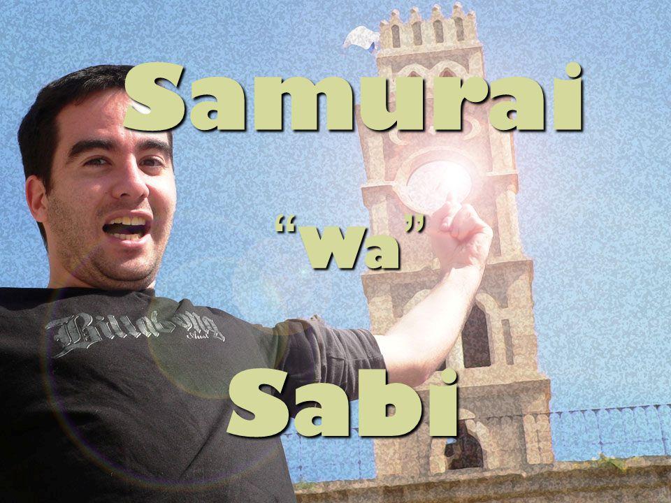 Samurai Sabi Sabi Wa