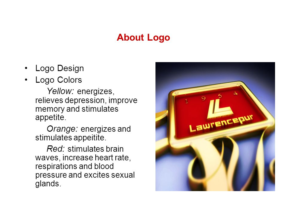 About Logo Logo Design Logo Colors Yellow: energizes, relieves depression, improve memory and stimulates appetite. Orange: energizes and stimulates ap