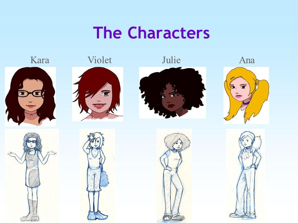 The Characters KaraVioletJulieAna