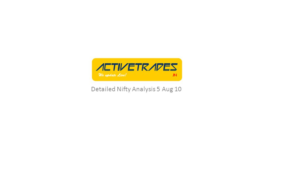 Detailed Nifty Analysis 5 Aug 10