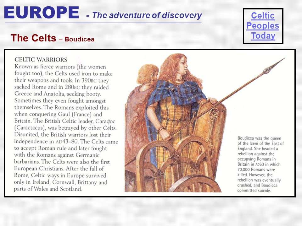 EUROPE - The adventure of discovery The Celts – Boudicea Celtic Peoples Today