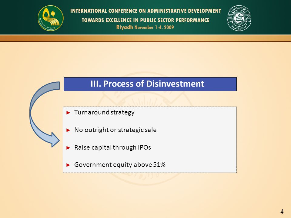 III. Process of Disinvestment ► Turnaround strategy ► No outright or strategic sale ► Raise capital through IPOs ► Government equity above 51% 4