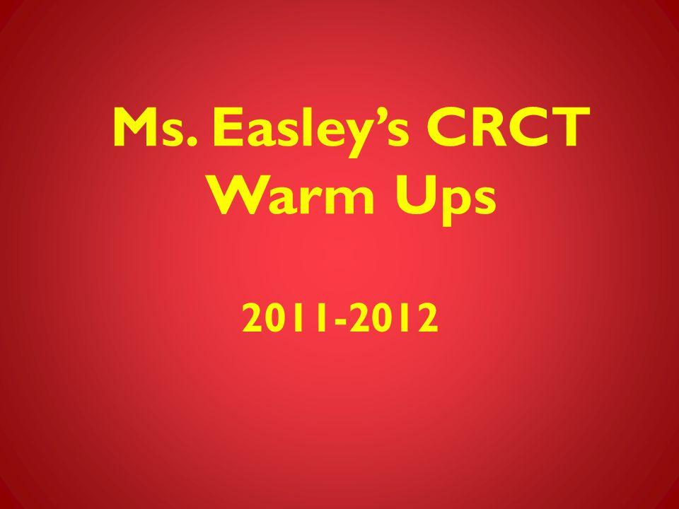 Ms. Easley's CRCT Warm Ups 2011-2012
