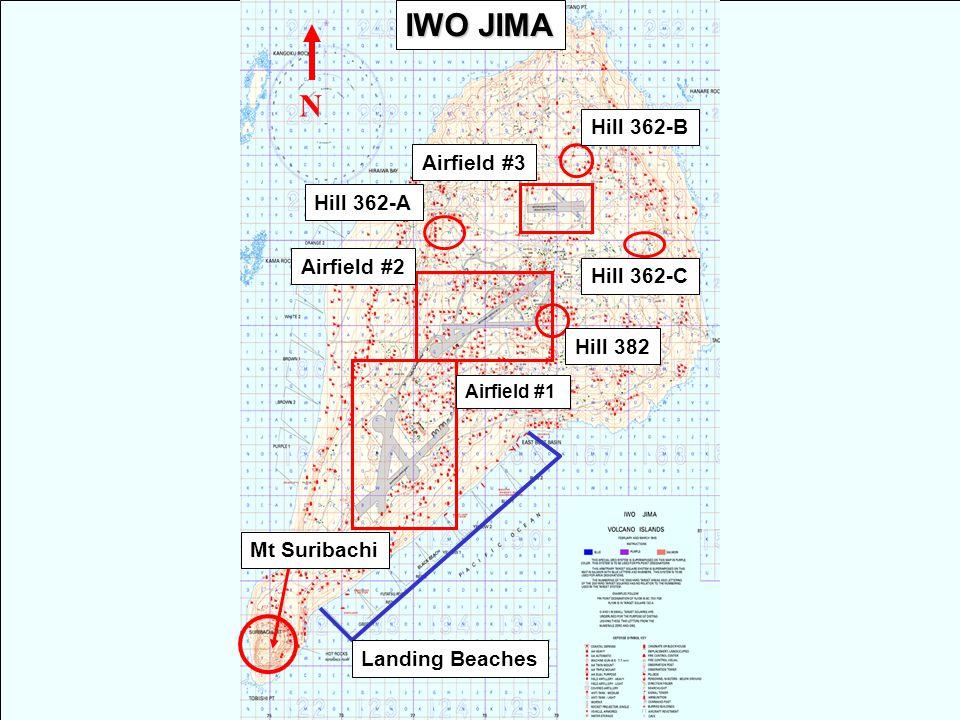Landing Beaches Mt Suribachi Airfield #3 Airfield #2 Airfield #1 Hill 382 Hill 362-C Hill 362-B Hill 362-A N IWO JIMA