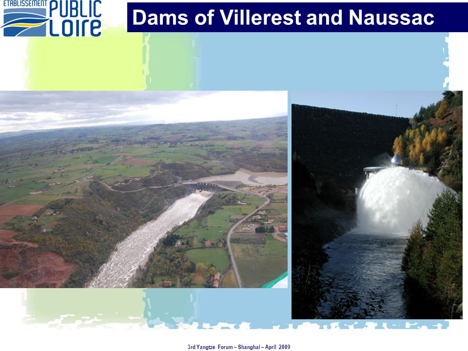 Dams of Villerest and Naussac 3rd Yangtze Forum – Shanghai – April 2009