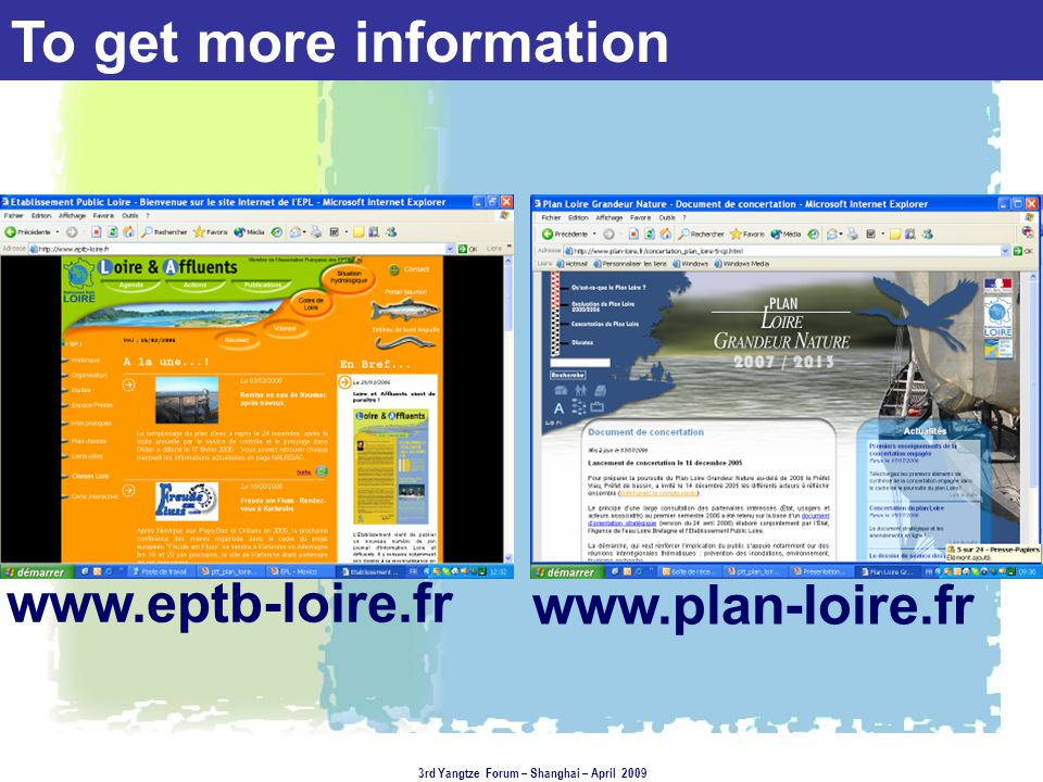 www.eptb-loire.fr www.plan-loire.fr 3rd Yangtze Forum – Shanghai – April 2009 To get more information